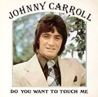 Johnny Carroll ‎- Do You Want To Touch Me (LP) (Signed) (NM/EX)